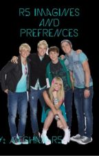R5 imagines & preferences by Meghan-R5