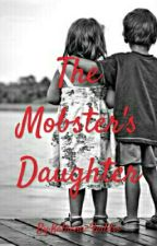 The Mobster's Daughter by Katrena-Faddis