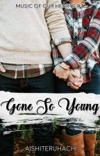 Music of Our Hearts: Gone So Young by aishiteruhachi