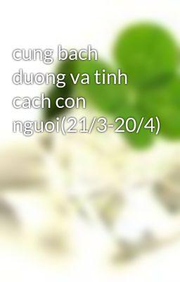 cung bach duong va tinh cach con nguoi(21/3-20/4)