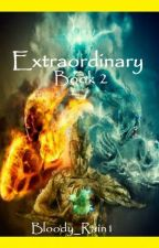 S1: Extraordinary Volume II by Bloody_Rain1