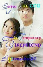 His temporary Girlfriend ( KathNiel in CCU UNIVERSITY) by ivnashee20