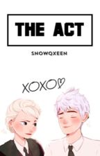 The Act |Jelsa| by SnowQxeen