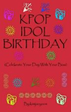 KPOP Idols Birthdays by kimjaeyoon