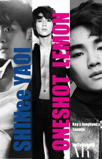 Oneshot  LEMON SHINee (Taemin x Key x Jonghyun)
