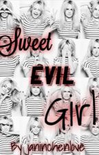 Sweet Evil Girl|Wattys2017 by janinchenlove