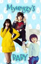 Myungzy's BABY~ (Myungzy Fanfic) by LiLNoonaChloee