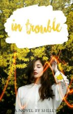 In Trouble by shellylovesfood