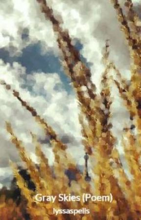 Gray Skies (Poem) by lyssaspells