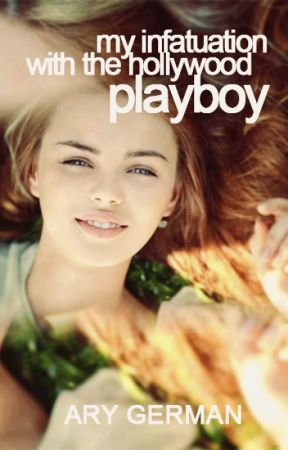 My Infatuation with the Hollywood Playboy by obfuscate