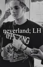 neverland; LH by thebaseline