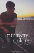 Runaway Children // Isac Elliot by hardcorebieber