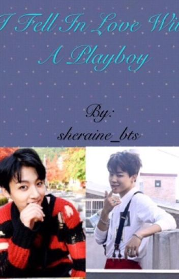I fell in love with a playboy