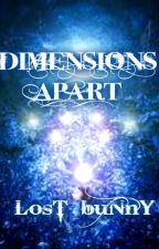 Dimensions Apart by Pasta_and_Sin