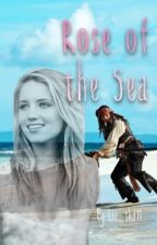 Rose of the Sea [Under Revisions] by Captain_Brianna_Rose