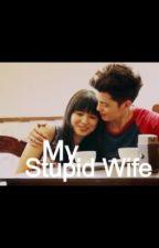 My Stupid Wife (JaDine) by Jadineefan