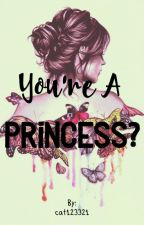 You're a princess? by cat123321