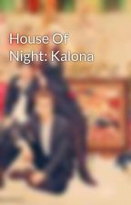 House Of Night: Kalona by Charmel