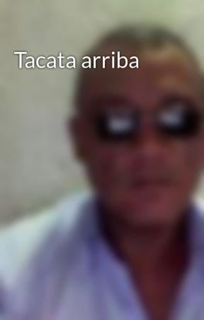 Tacata arriba by victor-bueno