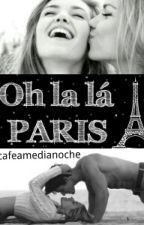 Oh la la Paris by Cafeamedianoche