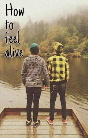 How to Feel Alive (Damon Fizzy and Christian Novelli fanfic)