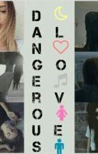 Dangerous Love [ Überarbeitung ] by dadanicistory