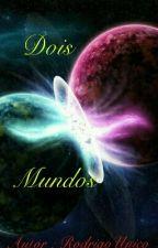 2 Mundos by RodrigoUnico