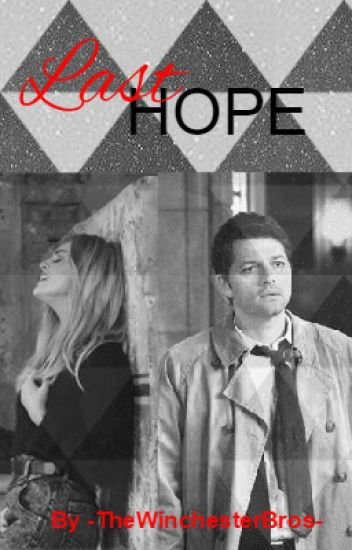 Last Hope -Castiel Love Story-