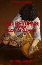 Leo Returns: After Blood of Olympus [COMPLETE] [#Wattys2015] by Fire_Girl87
