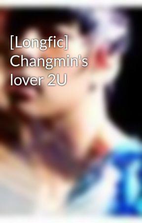 [Longfic] Changmin's lover 2U