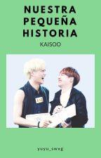 Nuestra Pequeña Historia ~ KaiSoo by Kirara_Park