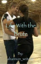 Life With the Brute||Sequel to Beauty and the Brute||Catoniss Fanfic by shannon_writesx