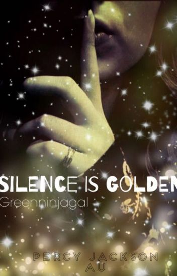 Silence is Golden (Percy Jackson AU)