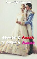 Quando o Amor te Ensina a Amar. by thamilystrindade