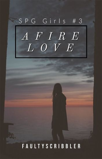 Afire Love (SPG Girls #3)