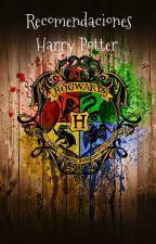 Recomendaciones de Fanfics de Harry Potter. by Miratge