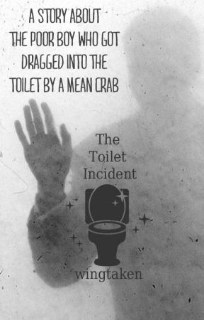 The Toilet Incident by WingTaken