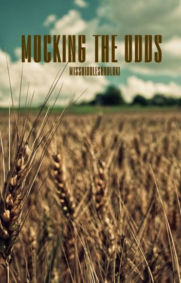 Mocking the Odds (A Hunger Games/Tom Hiddleston Fanfic)