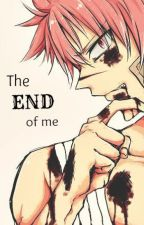 The end of me (fairy tail fanfic) by shiirosama