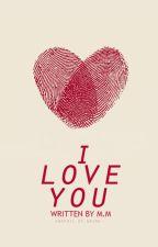 I Love You by northwesterner