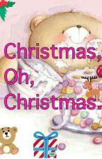 Christmas, Oh Christmas (English) by becka-fts