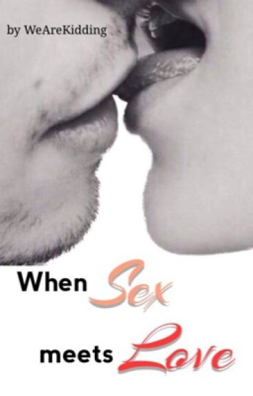 When Sex meets Love
