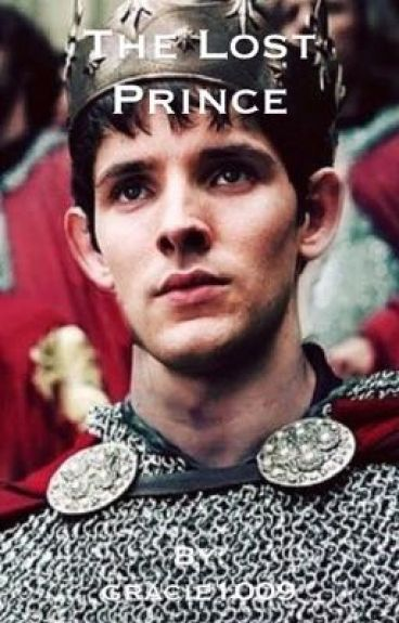The Lost Prince(Merlin Fanfic)