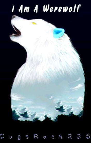 I Am A Werewolf (Under Revising)