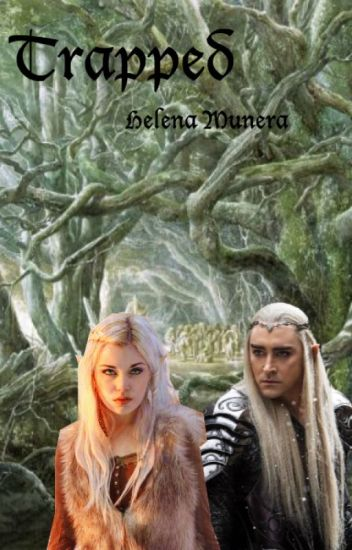 Trapped (Thranduil FanFiction)