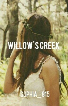 Willow's Creek by sophia_815