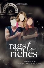 Rags to Riches by FictionalCasualtiez