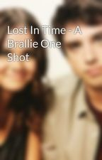 Lost In Time - A Brallie One Shot by melong1