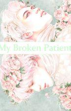 My Broken Patient by AkiraLeePerihan