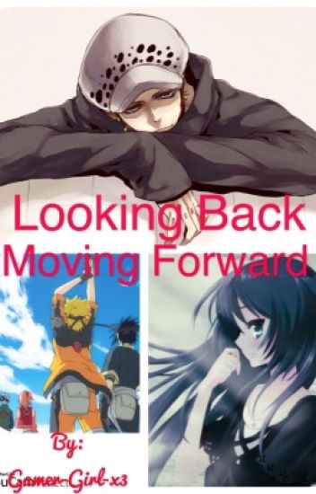 One Piece / Naruto FF: Looking Back Moving Forward 1